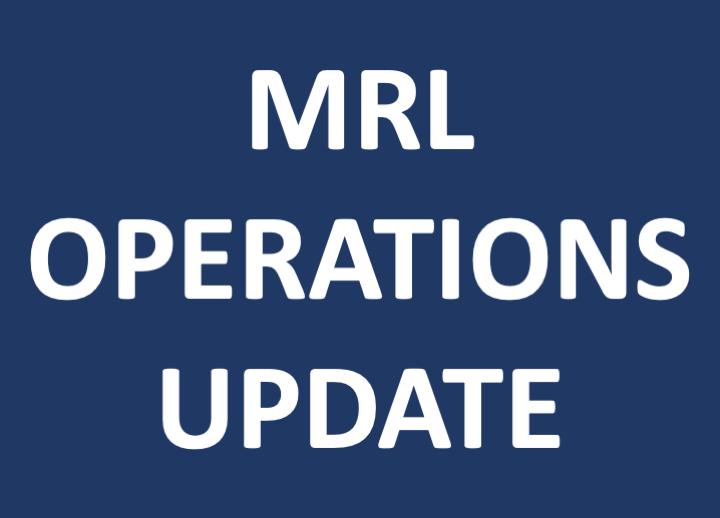MRL Operations Update